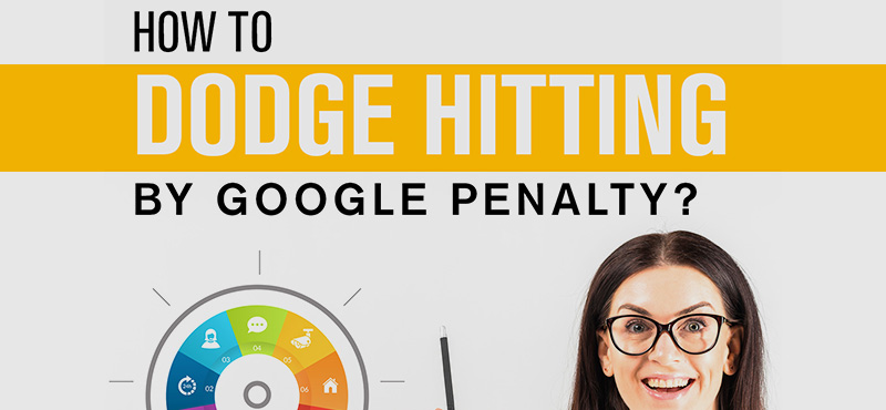 How to Dodge Hitting by Google Penalty?